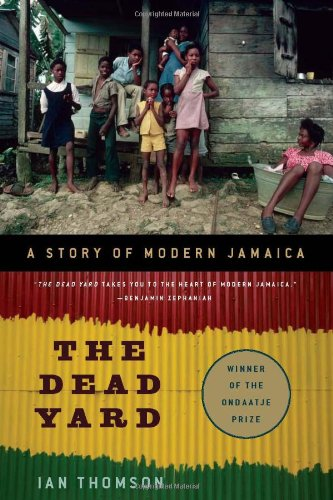 The Dead Yard: A Story of Modern Jamaica 9781568586564