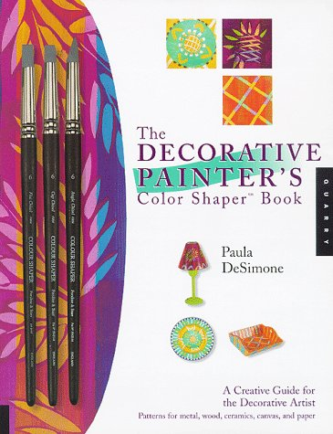 The Decorative Painter's Colour Shaper Book: A Creative Guide for the Decorative Artist 9781564965394