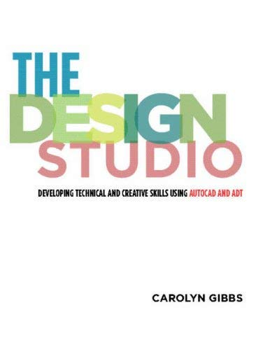 The Design Studio: Developing Technical and Creative Skills Using AutoCAD and ADT [With CDROM] 9781563674426
