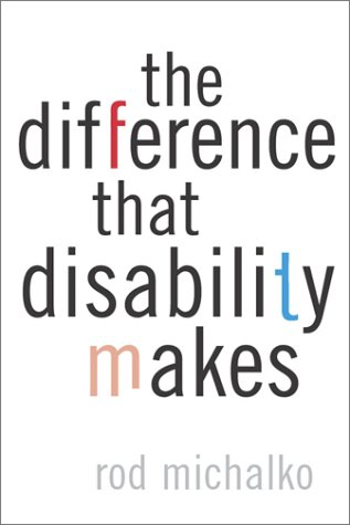 The Difference That Disability Makes 9781566399340