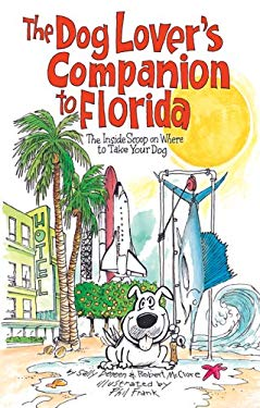The Dog Lover's Companion to Florida: The Inside Scoop on Where to Take Your Dog 9781566915403