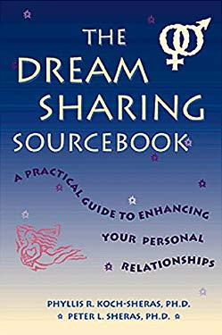 The Dream Sharing Sourcebook: A Practical Guide to Enhancing Your Personal Relationships 9781565658790