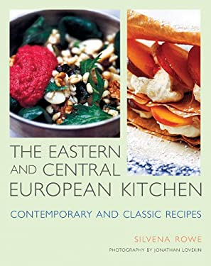The Eastern and Central European Kitchen: Contemporary & Classic Recipes 9781566566780