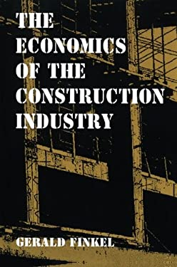 The Economics of the Construction Industry 9781563249877