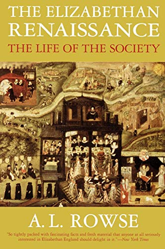The Elizabethan Renaissance: The Life of the Society 9781566633154