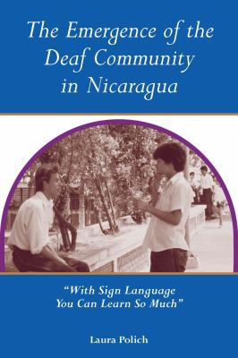 The Emergence of the Deaf Community in Nicaragua 9781563683244