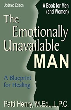 The Emotionally Unavailable Man/Woman: A Blueprint for Healing 9781568250960