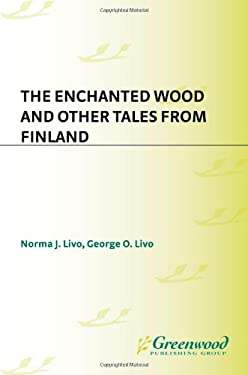 The Enchanted Wood and Other Tales from Finland 9781563085789
