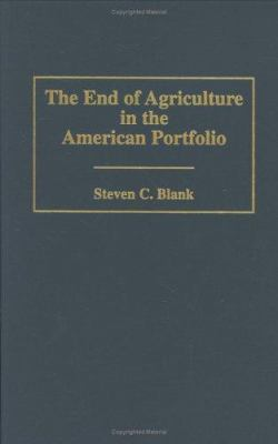 The End of Agriculture in the American Portfolio 9781567201659