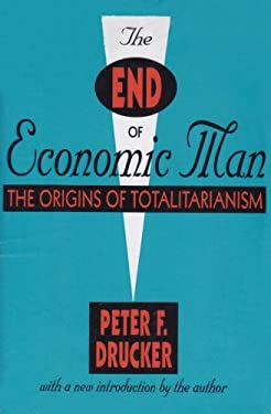 The End of Economic Man: The Origins of Totalitarianism 9781560006213