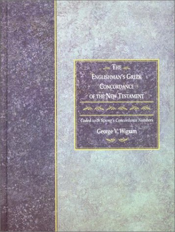 The Englishman's Greek Concordance: Coded to Strong's Numbering System 9781565632073