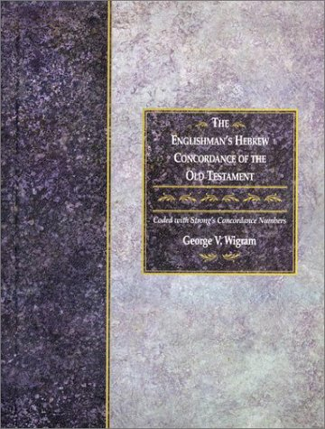 The Englishman's Hebrew Concordance of the Old Testament: Coded to Strong's Numbering System 9781565632080