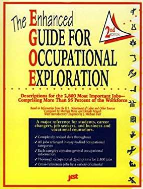 The Enhanced Guide for Occupational Exploration: Descriptions for the 2,800 Most Important Jobs 9781563702075