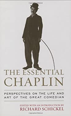 The Essential Chaplin: Perspectives on the Life and Art of the Great Comedian