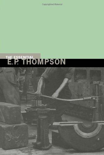 The Essential E. P. Thompson 9781565846227