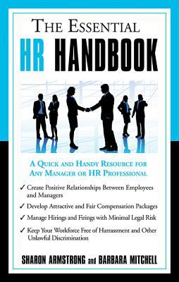 The Essential HR Handbook: A Quick and Handy Resource for Any Manager or HR Professional 9781564149909