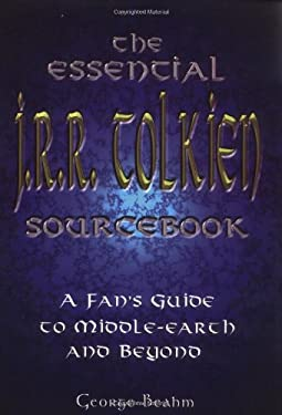 The Essential J.R.R. Tolkien Sourcebook: A Fan's Guide to Middle-Earth and Beyond 9781564147028