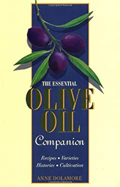 The Essential Olive Oil Companion 9781566563345