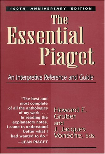 The Essential Piaget: An Interpretive Reference and Guide 9781568215204