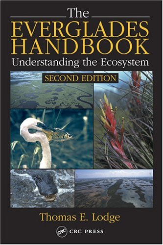 The Everglades Handbook: Understanding the Ecosystem, Second Edition 9781566706148