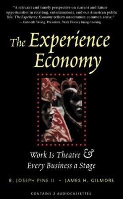 The Experience Economy: Work is Theatre & Every Business a Stage 9781565113503