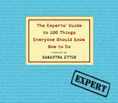 The Experts' Guide to 100 Things Everyone Should Know How to Do 9781565119932