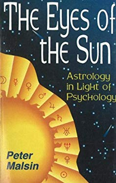 The Eyes of the Sun: Astrology in Light of Psychology 9781561840991