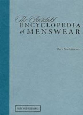 The Fairchild Encyclopedia of Menswear 9781563674655
