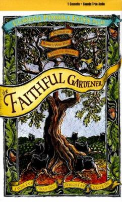 The Faithful Gardener: A Wise Tale about That Which Can Never Die 9781564553546