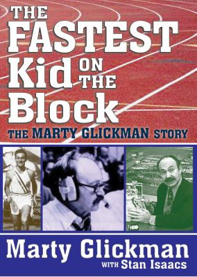 The Fastest Kid on the Block: The Marty Glickman Story 9781560004448