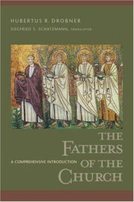 The Fathers of the Church: A Comprehensive Introduction 9781565633315