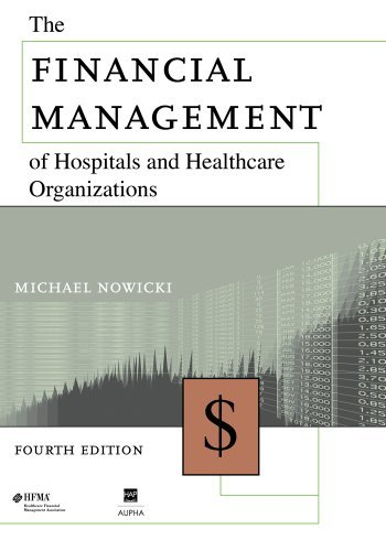The Financial Management of Hospitals and Healthcare Organizations 9781567932775