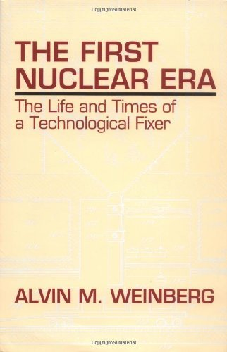 The First Nuclear Era: The Life and Times of Nuclear Fixer 9781563963582
