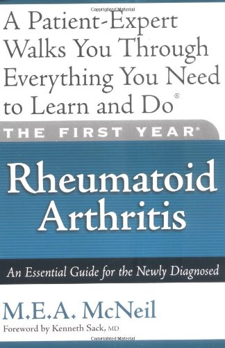 The First Year-Rheumatoid Arthritis: An Essential Guide for the Newly Diagnosed 9781569243640