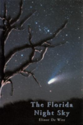 The Florida Night Sky: A Guide to Observing from Dusk Till Dawn 9781561642380