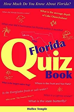 The Florida Quiz Book: How Much Do You Know about Florida? 9781561643530