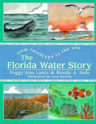 The Florida Water Story: From Raindrops to the Sea 9781561640997