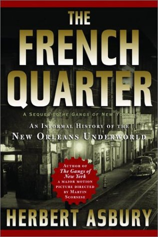 The French Quarter: An Informal History of the New Orleans Underworld 9781560254942
