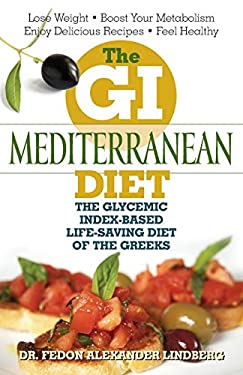 The GI Mediterranean Diet: The Glycemic Index-Based Life-Saving Diet of the Greeks 9781569756041