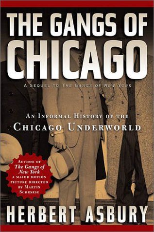 The Gangs of Chicago: An Informal History of the Chicago Underworld 9781560254546