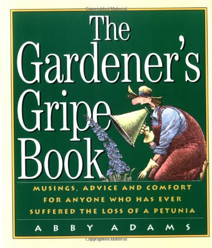 The Gardener's Gripe Book 9781563056475