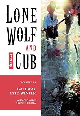 Lone Wolf and Cub Volume 16: The Gateway Into Winter 9781569715888