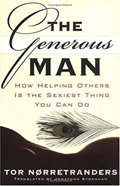 The Generous Man: How Helping Others Is the Sexiest Thing You Can Do 9781560257288