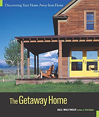 The Getaway Home: Discovering Your Home Away from Home 9781561585991