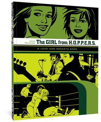 The Girl from H.O.P.P.E.R.S.: A Love and Rockets Book 9781560978510