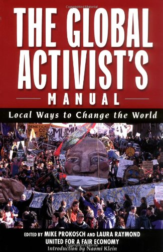 The Global Activists' Manual: Acting Locally to Transform the World 9781560254010