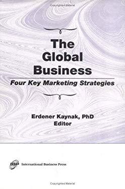 The Global Business: Four Key Marketing Strategies 9781560242482