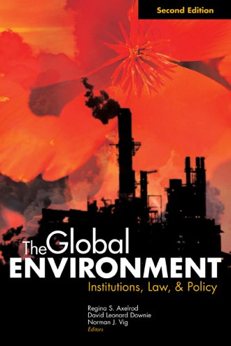 The Global Environment: Institutions, Law, and Policy, 2nd Edition 9781568028279