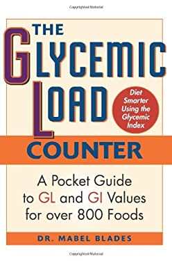 The Glycemic Load Counter: A Pocket Guide to Gl and GI Values for Over 800 Foods 9781569756645