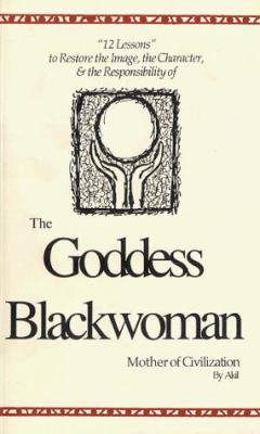 The Goddess Blackwoman: Mother of Civilization 9781564111296